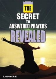 The Secrete To Answered Prayers