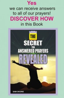 The secret to Answered Prayers